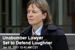 Unabomber Lawyer Set to Defend Loughner