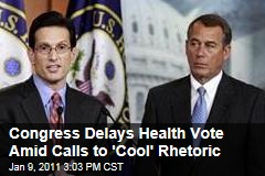 Congress Delays Health Vote Amid Calls to 'Cool' Rhetoric