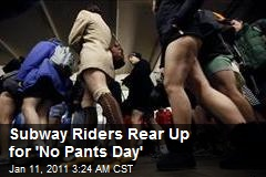 Subway Riders Rear Up for 'No Pants Day'