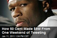 How 50 Cent Made $9M From One Weekend of Tweeting