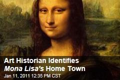 Art Historian Identifies Mona Lisa's Home Town