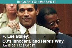 F. Lee Bailey: OJ's Innocent, and Here's Why