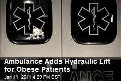 Ambulance Adds Hydraulic Lift for Obese Patients