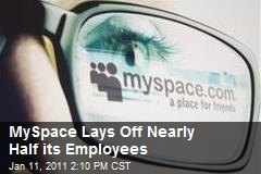 MySpace Lays Off Nearly Half its Employees