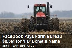 Facebook Pays Farm Bureau $8.5M for Domain Name