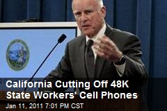 California Cutting Off 48K State Workers' Cell Phones