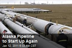 Alaska Pipeline to Start Up Again