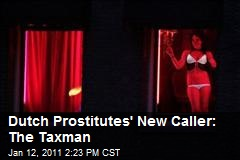 Dutch Prostitutes' New Caller: The Taxman
