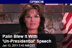 Palin Blew It With 'Un-Presidential' Speech