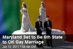 Maryland Set to Be 6th State to OK Gay Marriage