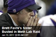 Brett Favre's Sister Arrested in Raid on Meth Lab