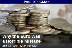 Why the Euro Was a Horrible Mistake