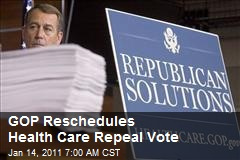 GOP Reschedules Health Care Repeal Vote