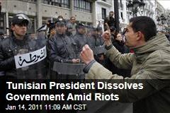 Tunisian President Zine El Abidine Ben Ali Dissolves Government Amid Riots