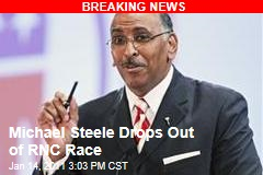 Michael Steele Drops Out of RNC Race