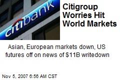 Citigroup Worries Hit World Markets