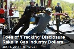 Foes of 'Fracking' Disclosure Rake In Industry Donations