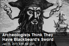 Archeologists Think They Have Blackbeard's Sword