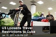US Loosens Travel Restrictions to Cuba