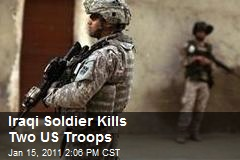 Iraqi Soldier Kills Two US Troops