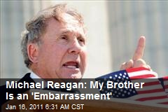 Michael Reagan: My Brother Is an 'Embarrassment'