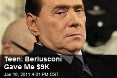 Teen: Berlusconi Gave Me $9K