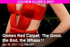 Globes Red Carpet: The Good, the Bad, the Whaaa?!