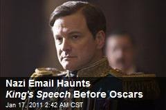 Nazi Email Haunts King's Speech Before Oscars
