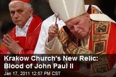 Krakow Church's New Relic: Blood of John Paul II