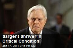 Sargent Shriver in Critical Condition