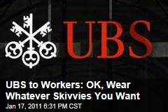 UBS to Workers: OK, Wear Whatever Skivvies You Want