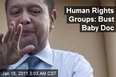 Human Rights Groups: Bust Baby Doc