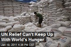 UN Relief Can't Keep Up With World's Hunger