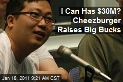 I Can Has $30M? Cheezburger Raises Big Bucks