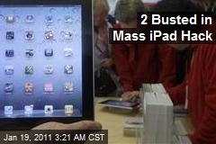 2 Busted in Mass iPad Hack