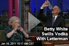 Betty White Swills Vodka With Letterman