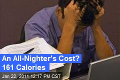 An All-Nighter's Cost? 161 Calories