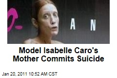 Model Isabelle Caro's Mother Commits Suicide