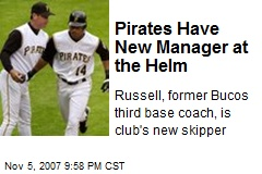 Pirates Have New Manager at the Helm