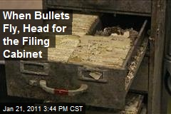 When Bullets Fly, Head for the Filing Cabinet