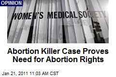 Abortion Killer Case Proves Need for Abortion Rights