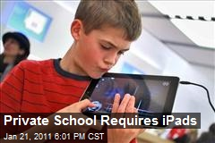 Private School Requires iPads