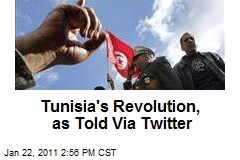 Tunisia's Revolution, as Told Via Twitter