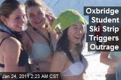 Oxbridge Student Ski Strip Sparks Outrage