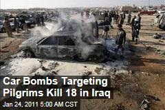 Car Bombs Targeting Pilgrims Kill 18 in Iraq