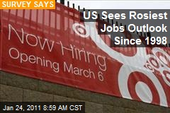 US Sees Rosiest Jobs Outlook Since 1998