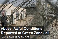Abuse, Awful Conditions Reported at Green Zone Jail