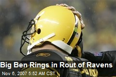 Big Ben Rings in Rout of Ravens