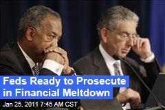 Feds Ready to Prosecute in Financial Meltdown