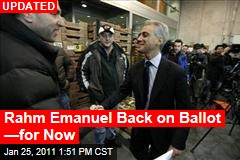 Rahm Emanuel Back on Ballot —for Now